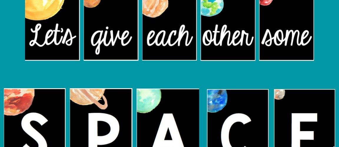 An Out of This World Poster Set to Encourage Social Distancing in Your Classroom in 4 Ways